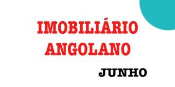 Factos do Mercado Imobiliário Angola - Junho 2019 IMOBILI1000